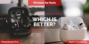 Powerbeats Pro Wireless Earphones VS Apple AirPods Pro
